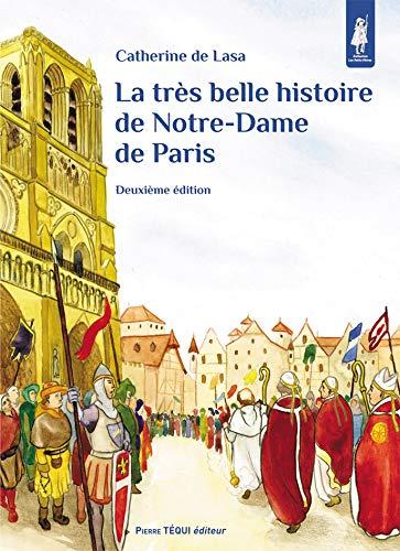 La très belle histoire de Notre-Dame de Paris - Deuxième édition