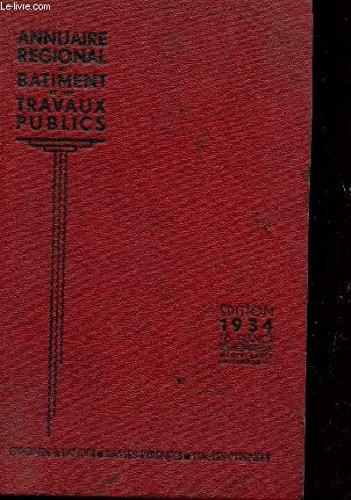 ANNUAIRE REGIONAL DU BATIMENT ET DES TRAVAUX PUBLICS : GIRONDE - LANDES - BASSES PYRENEES - HAUTES PYRENEES.