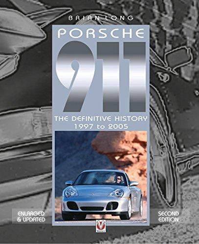 Porsche 911: The Definitive History 1997 to 2005 di Brian Long