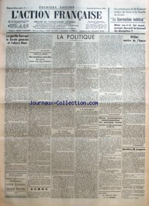 ACTION FRANCAISE (L') [No 57] du 26/02/1936 - LE GUERNUCHON INDELICAT - LE GORILLE SARRAUT LA SURETE GENERALE ET L'AFFAIRE BLUM PAR LEON DAUDET - D'ORDRE DE GUERNUT - DES SANCTIONS VONT-ELLES ETRE PRISES CONTRE CENT CINQ ETUDIANTS ? - LA POLITIQUE - LA GUERRE ! LA GUERRE ! A BAS LA GUERRE QUI VIENT ! - LES SANCTIONS SONT GUERRI-+RES - VERDEURS DE PRESSE BRITANNIQUE - LE DROIT DU GUERNUT EST A NOUS - LE PERIL AGGRAVE - L'ELECTION DE M. CLAMAMUS - A NOS AMIS ! PAR CHARLES MAURRAS - DEUX ARRESTATI