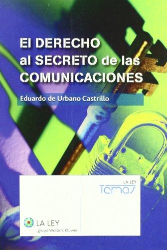 El derecho al secreto de las comunicaciones (Temas La Ley)