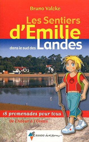 SENTIERS D'EMILIE DANS LE SUD DES LANDES