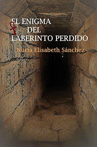 El enigma del laberinto perdido: Trilogía de los enigmas: Parte I por Nuria Elisabeth Sánchez