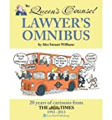 [(The Queen's Counsel Lawyer's Omnibus: 20 Years of Cartoons from the Times 1993-2013 )] [Author: Alex Steuart Williams] [Oct-2013]