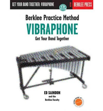 [(Berklee Practice Method: Vibraphone: Get Your Band Together)] [Author: Berklee Press] published on (January, 2004)
