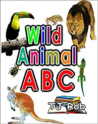 Wild Animal ABC: Learning your ABC (Age 3 to 5) (Learning the Alphabet)
