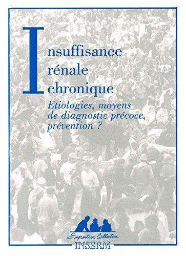 Insuffisance rénale chronique : Etiologies, moyens de diagnostic précoce, prévention ? par Inserm