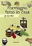 Scarica Libro Formaggio fatto in casa (PDF,EPUB,MOBI) Online Italiano Gratis