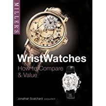 Miller's Wristwatches: How to Compare and Value (Miller's Collector's Guides)