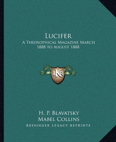 Lucifer: A Theosophical Magazine March 1888 to August 1888