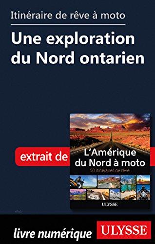 Descargar Libro itinéraire de rêve à moto - Une exploration du Nord ontarien de Collectif
