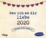 Was ich an dir liebe 2020: Wochenkalender - Alexandra Reinwarth