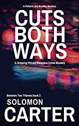 Cuts Both Ways: A Gripping Private Detective Mystery (Between Two Thieves Private Investigator Crime Thriller series Book 2)