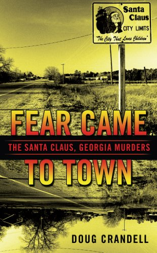 Fear Came to Town: The Santa Claus, Georgia, Murders (Berkley True Crime) (English Edition) (Ga Santa Claus)