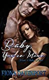 Front cover for the book Baby, You're Mine by Fiona Davenport