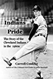Indians Pride: The Story of the Cleveland Indians in the 1960s
