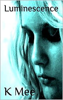 Luminescence (English Edition) di [Mee, K]