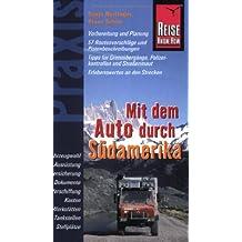 Mit dem Auto durch Südamerika: Praxis-Handbuch
