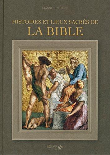 HISTOIRES ET LIEUX SACRES DE LA BIBLE