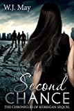 Second Chance: Paranormal, Tattoo, Supernatural, Coming of Age, Romance (The Chronicles of Kerrigan Sequel Book 3)