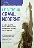 Image de Guide du crawl moderne: Un guide illustré pour se perfectionner, progresser et
