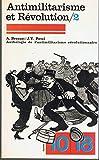 Antimilitarisme et révolution. Volume 2 seul. Anthologie de l'antimilitarisme révolutionnaire. Editions U.G.E. 10/18. 1976. (Anthologie, Histoire, Antimilitarisme)