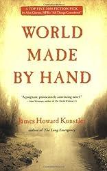 World Made by Hand: A Novel by James Howard Kunstler (2009-01-03)