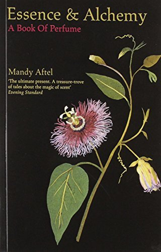 Essence and Alchemy: A Book of Perfume by Mandy Aftel (2002-11-04)
