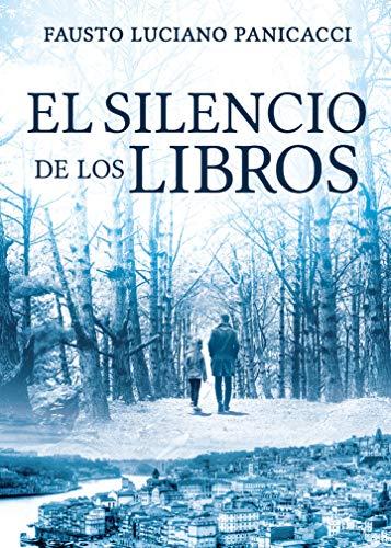 El silencio de los libros eBook: Fausto Luciano Panicacci, Naylien ...