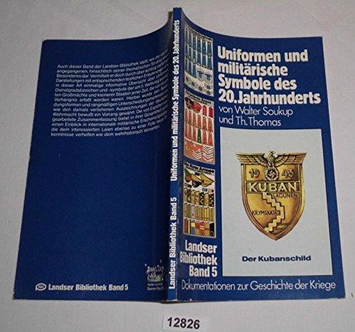 Bestell.Nr. 112826 Uniformen und militärische Symbole des 20. Jahrhunderts - Dokumentation zur Geschichte der Kriege (Landser Bibliothek Band 5)