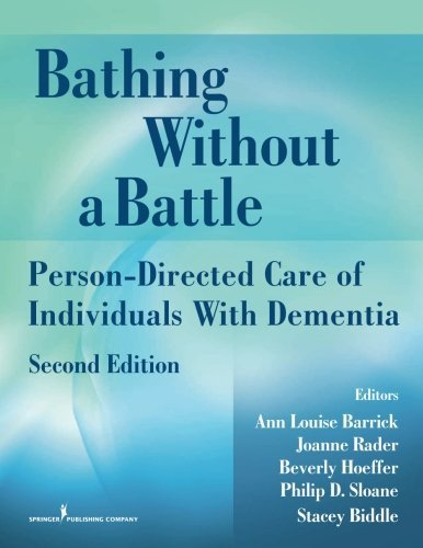 Bathing Without a Battle: Person-Directed Care of Individuals with Dementia, Second Edition (Springer Series on Geriatric Nursing) (2008-03-10)
