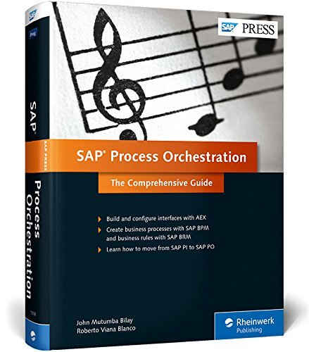 SAP Process Orchestration (SAP PO): Next Generation of SAP Process Integration (SAP PI) (SAP PRESS) (Comprehensive) by John Mutumba Bilay (2015-05-03)