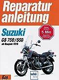 Suzuki GS 750 / GS 550 (4 Zylinder ab 1976: GS 750 B, GS 750 DB, GS 550 B (Reparaturanleitungen)