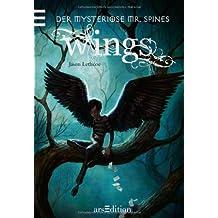 Wings - der mysteriöse Mr. Spines Band 1