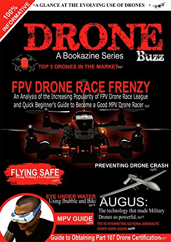 Drone Buzz: A Glance at evolving FPV Drone Racing and Quick Beginner\'s Guide to Drone Race. (English Edition)