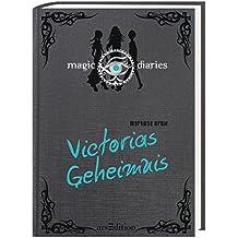 Magic Diaries - Victorias Geheimnis