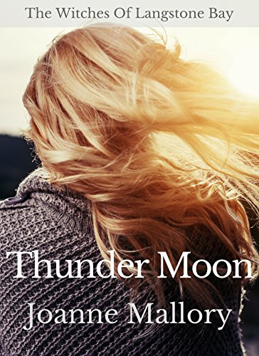 Thunder Moon (The Witches of Langstone Bay Book 1) by Joanne Mallory