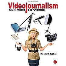 Videojournalism: Multimedia Storytelling (Focal Press)