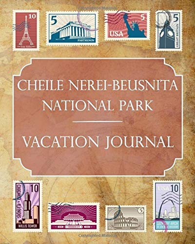 Cheile Nerei-Beusnita National Park Vacation Journal: Blank Lined Cheile Nerei-Beusnita National Park (Romania) Travel Journal/Notebook/Diary Gift Idea for People Who Love to Travel