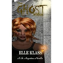 The Ghost Within: A St. Augustine Novella (The Bloodseekers Book 3)