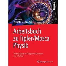 Arbeitsbuch zu Tipler/Mosca Physik: Alle Aufgaben und Fragen mit Lösungen zur 7.Auflage