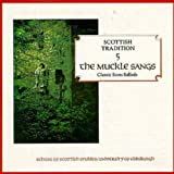 Scottish Tradition 5 - The Muckle Sangs-CDTRAX 9005