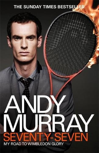 Andy Murray: Seventy-Seven: My Road to Wimbledon Glory por Andy Murray