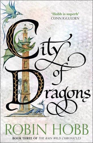 City of Dragons (The Rain Wild Chronicles, Book 3) por Robin Hobb