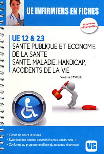 Santé publique et économie de la santé ; santé, maladie, handicap, accidents de la vie : UE 1.2 & 2.3