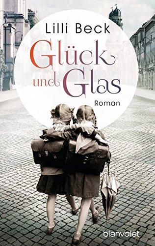 Beck, Lilli: Glück und Glas