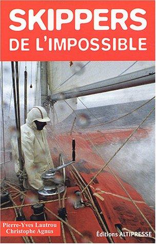Skippers de l'impossible par Christophe Agnus