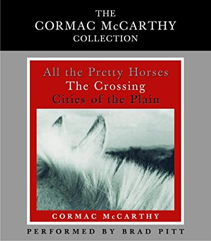 The Cormac McCarthy Value Collection: All the Pretty Horses, The Crossing, Cities of the Plain (Brad Pitt Western)