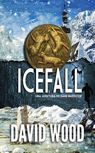 Icefall- Una Aventura De Dane Maddock por David Wood