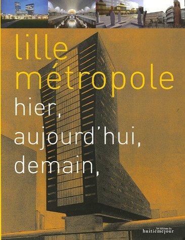 Lille métropole : Hier, aujourd'hui, demain par Michel Van Parys, Geoffroy Deffrennes